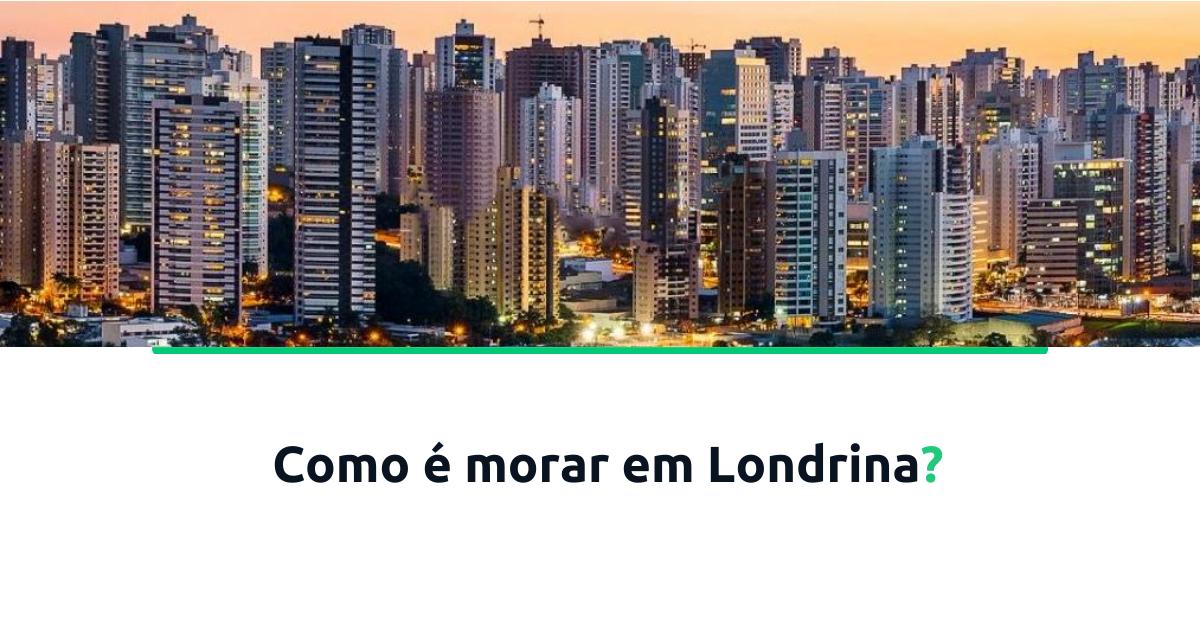 Como é morar em Londrina?
