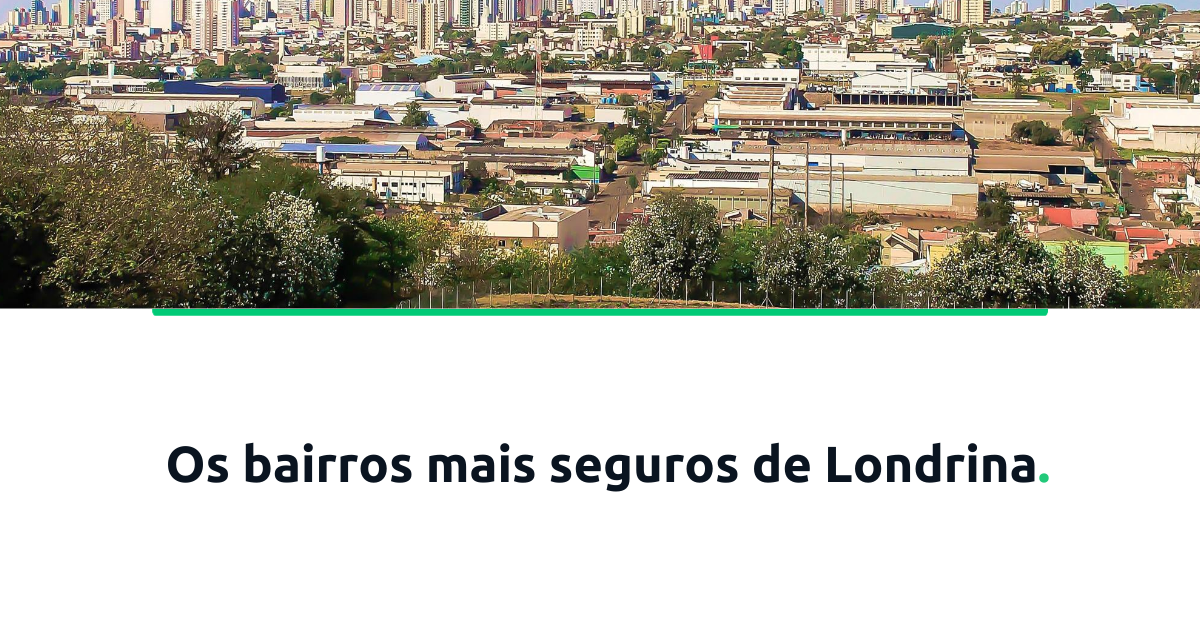 Os bairros mais seguros de Londrina