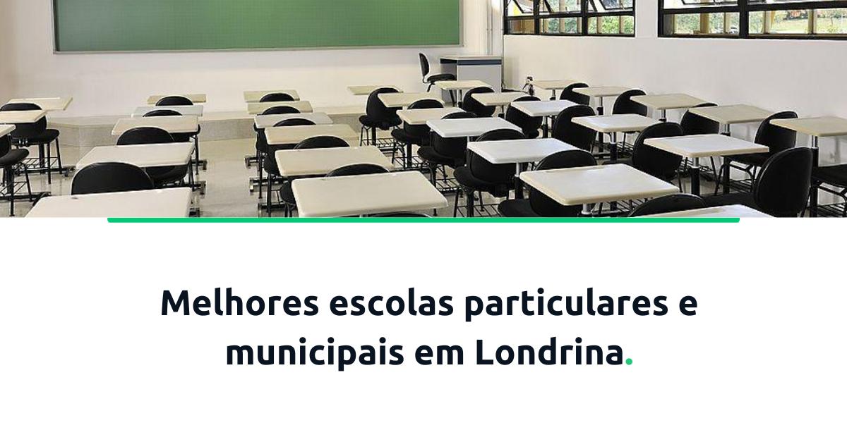 melhores escolas particulares e municipais em londrina