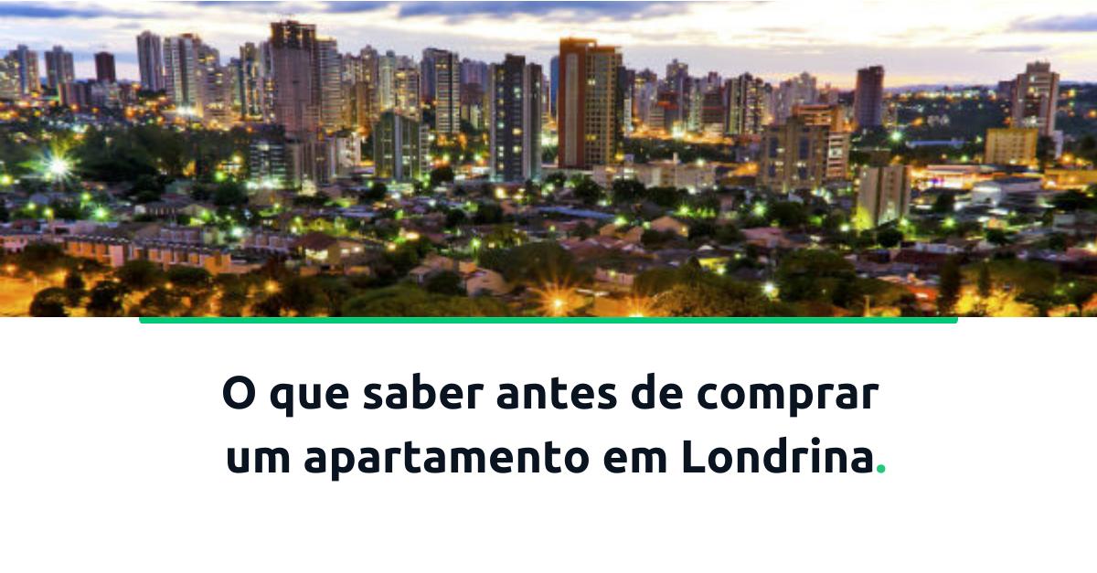 o-que-saber-antes-de-comprar-um-apartamento-em-londrina
